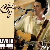 Chris Jones | Live In Holland 1985 - 2004