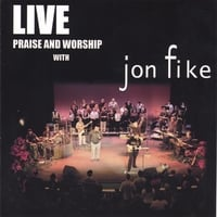 Jon Fike | Live Worship With Jon Fike