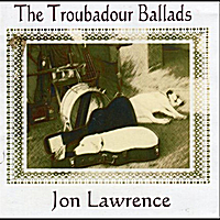 Jon Lawrence | The Troubadour Ballads