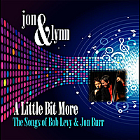 Jon & Lynn | A Little Bit More: The Songs of Bob Levy & Jon Burr