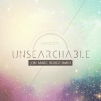 Jon Marc Burge Band | Unsearchable