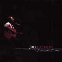 Jon Michaels | I Am Who I Am