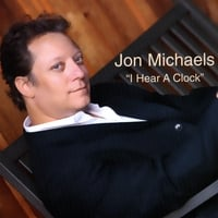 Jon Michaels | I Hear A Clock