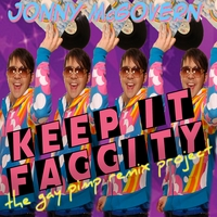 Jonny McGovern | Keep it Faggity: the Gay Pimp Remix Project