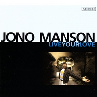 Jono Manson | Live Your Love