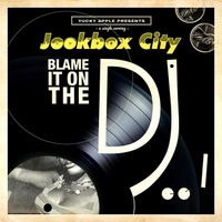 Jookbox City | Blame It On the DJ