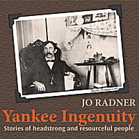 Jo Radner | Yankee Ingenuity: Stories of Headstrong and Resourceful People