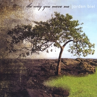 Jordan Biel | The Way You Move Me