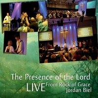 Jordan Biel | The Presence of the Lord (Live from Rock of Grace)