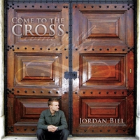 Jordan Biel | Come To The Cross