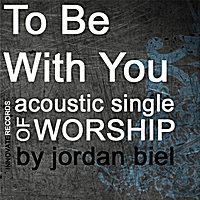 Jordan Biel | To Be With You - Single