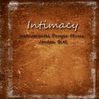 Jordan Biel | Intimacy - Instrumental Prayer Music