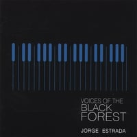 Jorge Estrada | Voices Of The Black Forest
