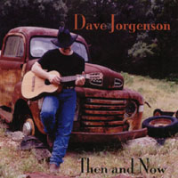 Dave Jorgenson | Then And Now
