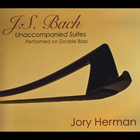 Jory Herman | J.S. Bach: Unaccompanied Suites Performed On Double Bass