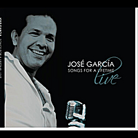 Jose Garcia | Songs for a Lifetime (Live)
