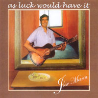 Jose Maria | As Luck Would Have It