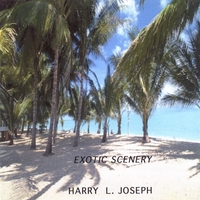 Harry L. Joseph | Exotic scenery
