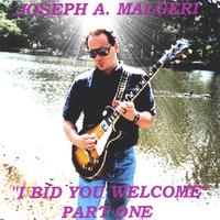 Joseph A. Malgeri | I Bid You Welcome - Part One