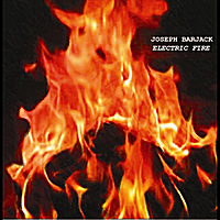 Joseph Barjack | Electric Fire