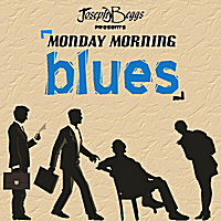 Joseph Beggs | Monday Morning Blues