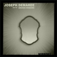 Joseph Demaree and the Broken Windows | Mirrors