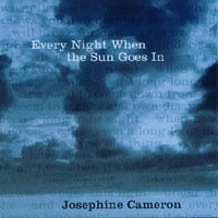 Josephine Cameron | Every Night When the Sun Goes In
