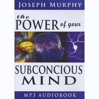 Joseph Murphy | Power of Subconscious Mind