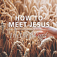 Joseph Prince | How to Meet Jesus in the Word