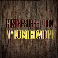 Joseph Prince | His Resurrection, My Justification