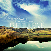 Joseph Prince | Safely Dwell in Jesus Your Refuge
