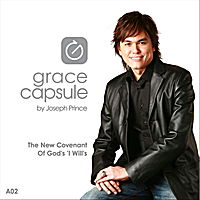 Joseph Prince | Grace Capsule: A02 The New Covenant of God's 'i Will's