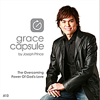 Joseph Prince | Grace Capsule: A10 The Overcoming Power of God's Love