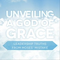 Joseph Prince | Unveiling a God of Grace: Leadership Truths from Moses' Mistake