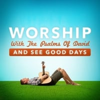 Joseph Prince | Worship With the Psalms of David and See Good Days
