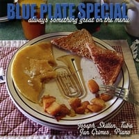 Joseph Skillen | Blue Plate Special - Always Something Great on the Menu