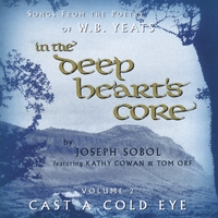 Joseph Sobol | In the Deep Heart's Core, Vol. 2: Cast a Cold Eye
