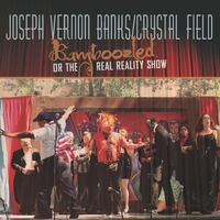 Joseph Vernon Banks & Crystal Field | Bamboozled or the Real Reality Show