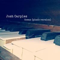 Josh Carples | Ocean (Piano Version)