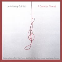 Josh Irving Quintet | A Common Thread