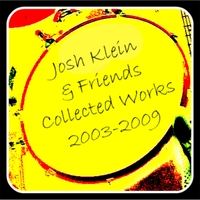 Josh Klein | Collected Works: 2003-2009