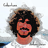 Joshua Jones | Calienteza