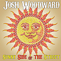 Josh Woodward | Sunny Side of the Street