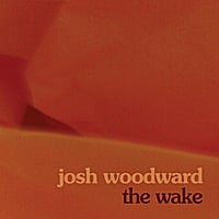 Josh Woodward | The Wake
