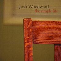 Josh Woodward | The Simple Life
