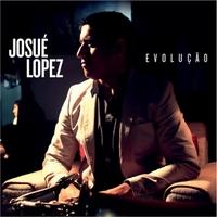 Josue Lopez | Evolução