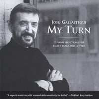 Josu Gallastegui | My Turn: 27 Piano Selections for Ballet Barre and Center