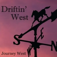 Journey West | Driftin' West