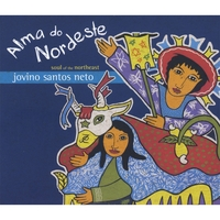Jovino Santos Neto | Alma Do Nordeste (Soul of the Northeast )