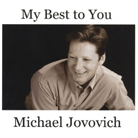 Michael Jovovich | My Best to You